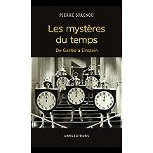 Les Mystères du temps. De Galilée à Einstein
