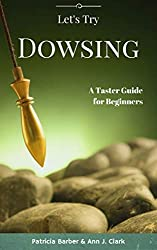 Let's Try Dowsing: A Taster Guide for Beginners (Let's Try Taster Guides)