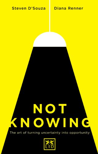 Not Knowing: The Art of Turning Uncertainty into Opportunity por Steven D'Souza