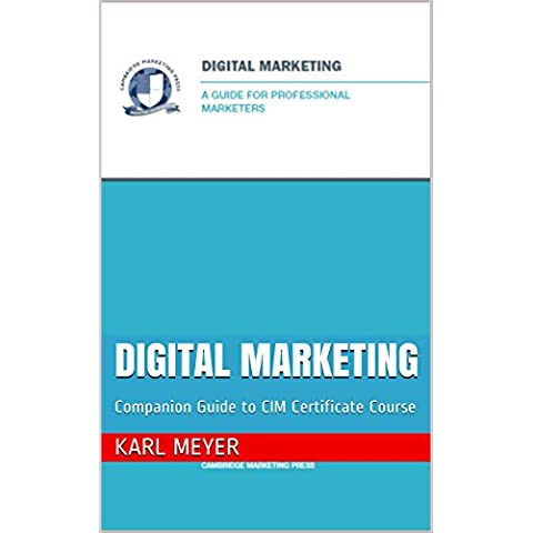 Digital Marketing: Companion Guide to CIM Certificate Course (Companion Guides to CIM Courses Book 3) (English Edition) - Email Certificato