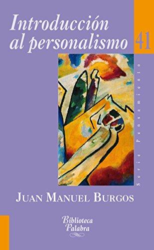 Introducción al personalismo (Biblioteca Palabra) por Juan Manuel Burgos