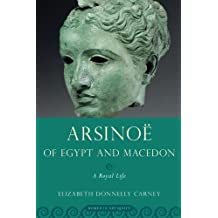 Arsinoe of Egypt and Macedon: A Royal Life (Women In Antiquity)