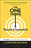 The One Thing : Passez à l'essentiel (French Edition)