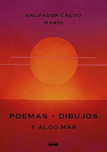 Poemas-dibujos y algo más por Salvador Calvo Marín
