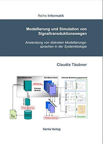 Modellierung und Simulation von Signaltransduktionswegen Anwendung von diskreten Modellierungssprachen in der Systembiologie