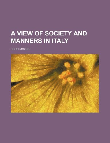 A View of Society and Manners in Italy
