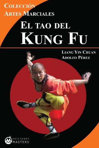 El Tao del Kung Fu (Artes Marciales nº 4) por Adolfo Pérez Agusti