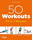50 Workouts – Fit in 7 Minuten: Einfach – effektiv – hochintensiv