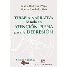 Terapia narrativa basada en la atención plena para la depresión (Biblioteca de Psicología)
