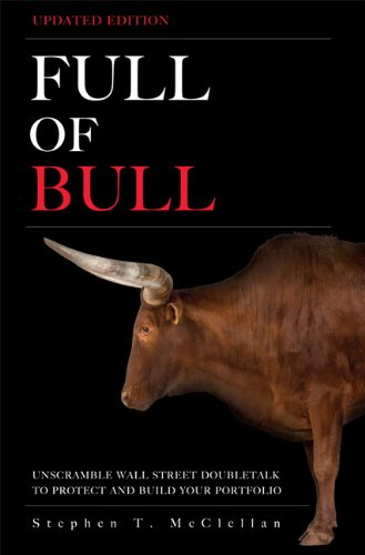 Full of Bull (Updated Version): Unscramble Wall Street Doubletalk to Protect and Build Your Portfolio
