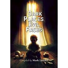 Dark Places, Evil Faces