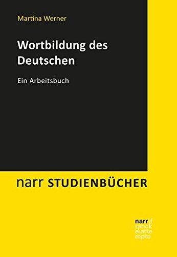 Wortbildung des Deutschen: Ein Arbeitsbuch (Narr Studienbücher)