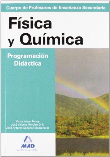 Cuerpo de profesores de enseñanza secundaria. Física y química. Programación didáctica (Profesores Eso - Fp 2012) - 9788466551793