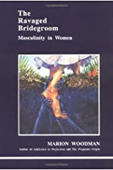 The Ravaged Bridegroom: Masculinity in Women (Studies in Jungian Psychology by Jungian Analysts) Paperback