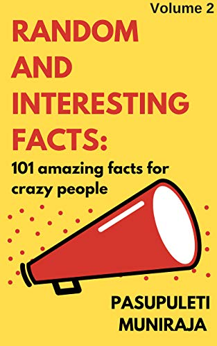 RANDOM AND INTERESTING FACTS : 101 AMAZING FACTS FOR CRAZY PEOPLE (English Edition)