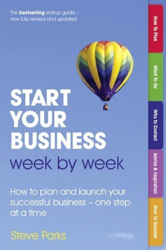 start-your-business-week-by-week-how-to-plan-and-launch-your-successful-business-one-step-at-a-time-