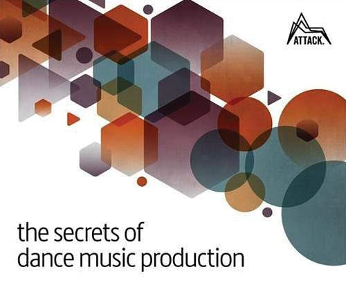 The Secrets of Dance Music Produ...