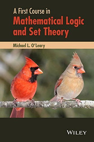 A First Course in Mathematical Logic and Set Theory by Michael L. O'Leary (2015-09-08)