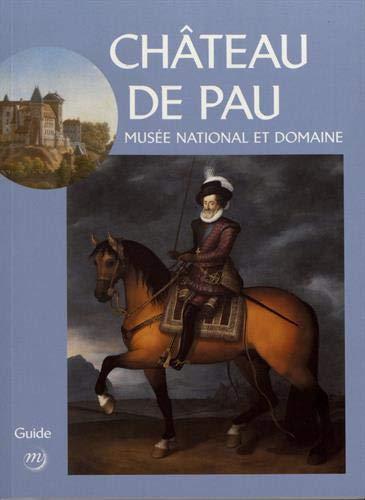 Château de Pau : Musée national et domaine