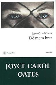 Dé mem brer, et autres histoires mystérieuses par Joyce Carol Oates