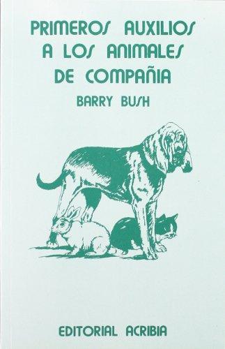 Primeros auxilios para animales de compañía por Barry Bush
