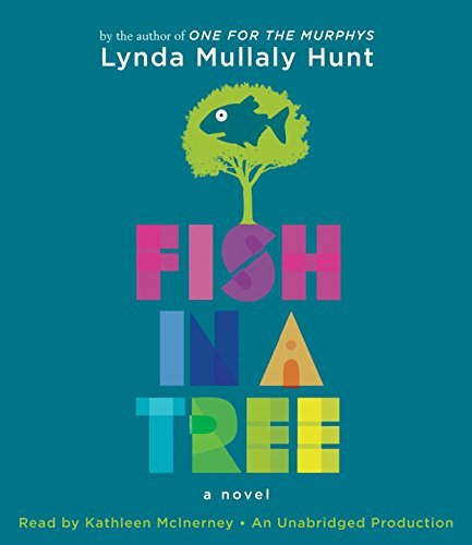 Fish in a Tree by Lynda Mullaly Hunt (2015-02-10)