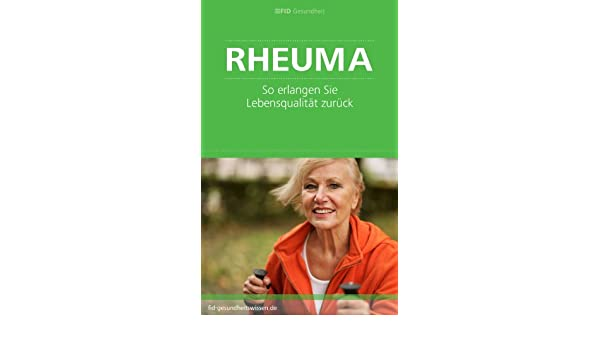 Rheuma - So erlangen Sie Lebensqualität zurück (German Edition)