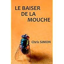 Le baiser de la mouche: Nouvelles fantastiques