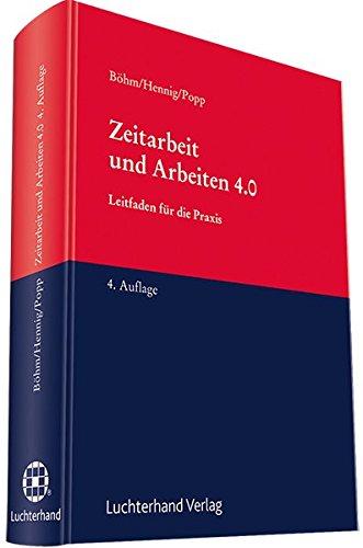 Zeitarbeit und Arbeiten 4.0: Handbuch für die Praxis