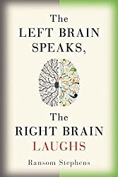 The Left Brain Speaks, But the Right Brain Laughs