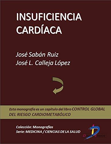 Insuficiencia cardiaca (Capítulo del libro Control global del riesgo cardiometabólico ): 1 por José Sabán Ruiz