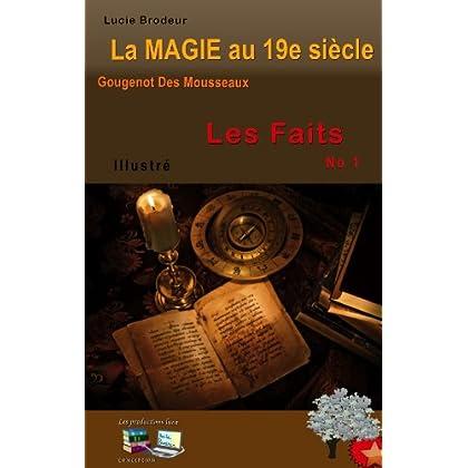 Les faits La MAGIE au 19e siècle No 1 (illustré)