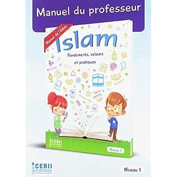Islam Fondements, Valeurs et Pratique - Manuel du Professeur - Niveau : 1