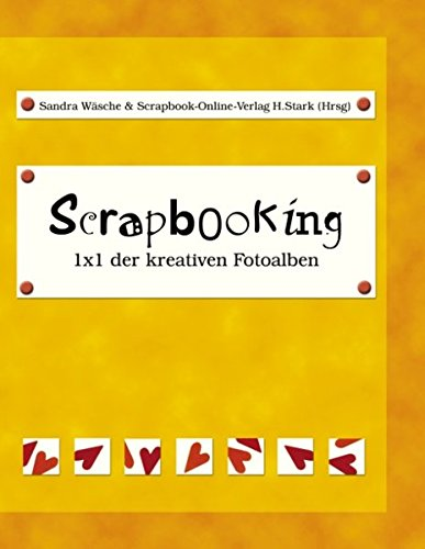 Scrapbooking - 1 x 1 der kreativen Fotoalben