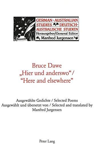 Hier und anderswo/Here and elsewhere. Ausgewählte Gedichte/Selected poems Ausgewählt und übersetzt von/Selected and translated by Manfred Jurgensen