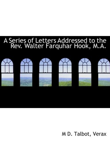 A Series of Letters Addressed to the Rev. Walter Farquhar Hook, M.A. (Large Print Edition)