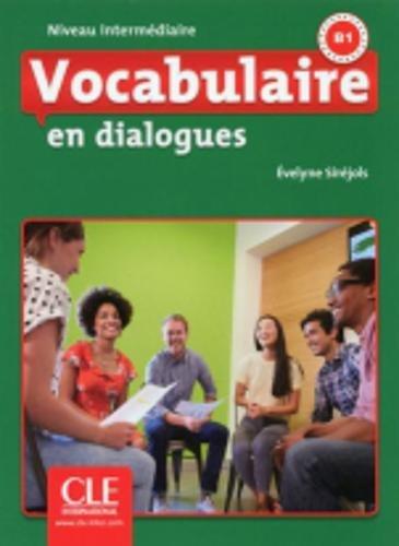 Vocabulaire en dialogues - Niveau intermédiaire - Livre + CD - 2ème édition par Evelyne Siréjols