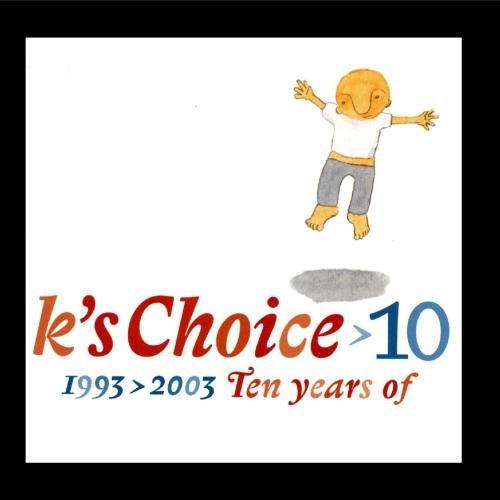 10: 1993-2003 - Ten Years Of K's Choice