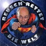 Reusch rettet die Welt: Kabarett