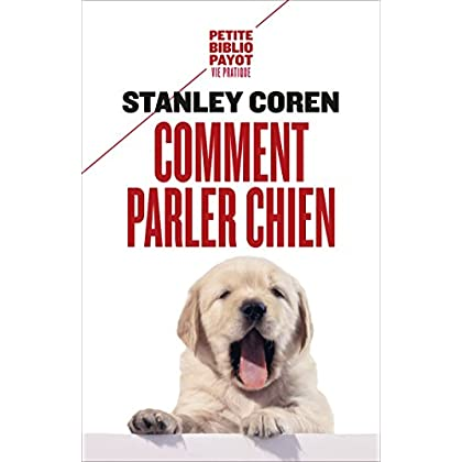 Comment parler chien (Petite Bibliothèque Payot t. 458)