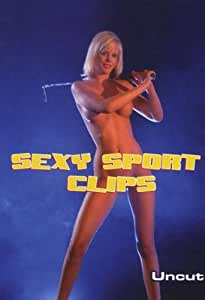Sexy Sport Clips - Uncut [Import allemand]