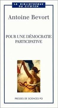 Pour une démocratie participative par Antoine Bevort