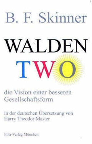 Walden Two - die Vision einer besseren Gesellschaftsform