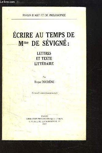 Ecrire Au Temps De Madame De Sevigne: Lettres Et Texte Litteraire
