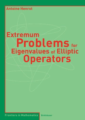 Extremum Problems for Eigenvalues of Elliptic Operators (Frontiers in Mathematics) by Antoine Henrot (2010-02-06)