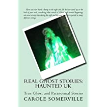 Real Ghost Stories: Haunted UK: True Ghost and Paranormal Stories