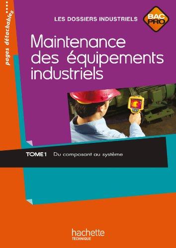 Maintenance des équipements industriels Tome 1 Bac Pro - Livre élève - Ed.2011 par Jean-Claude Morin