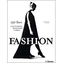 Fashio: 150 Years of Couturiers, Designers, Labels by Seeling, Charlotte (2014) Hardcover