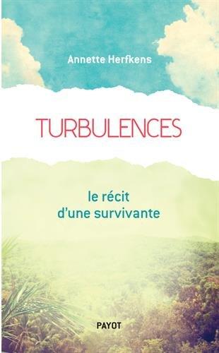 Turbulences : Le récit d'une surviv...