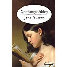 Northanger Abbey -A Romantic story (Annotated) (English Edition)